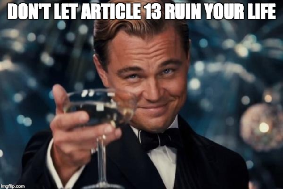 Don't let Article 13 ruin your life.